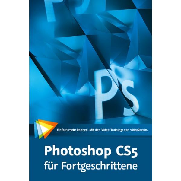 video2brain Photoshop CS5 für Fortgeschrittene - Techniken, Workshops, Expertentipps - auf DVD (Box)